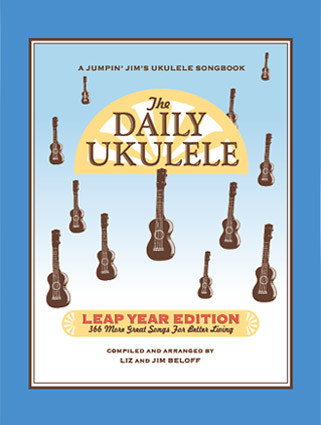 The Daily Ukulele: 366 More Songs for Better Living