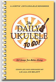 The Daily Ukulele To Go! 365 Songs For Better Living